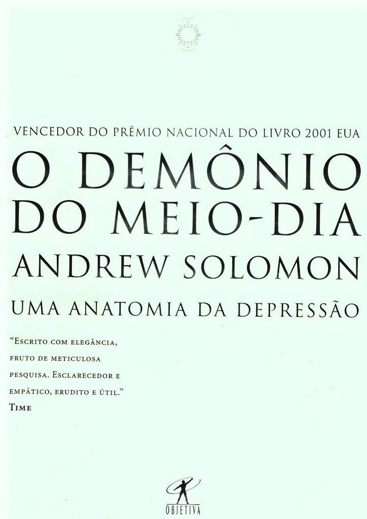 O Demônio Do Meio Dia Uma Anatomia Da Depressão Andrew Solomon