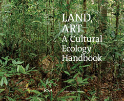 Land, Art - A Cultural Ecology Handbook