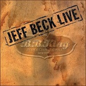 Jeff Beck Live - B.B. King Blues Club And Grill