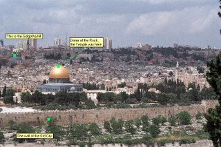 Dome of the Rock,the Temple was here The wall of the Old City This is the Golgotha hill