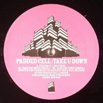 Padded Cell - Take You Down 12-inch