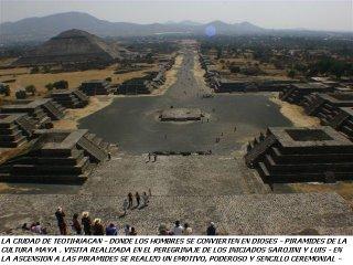 Teotihuacan, Ciudad donde los Hombres se convierten en Dioses