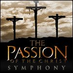 Buy tickets for THE PASSION OF THE CHRIST: SYMPHONY