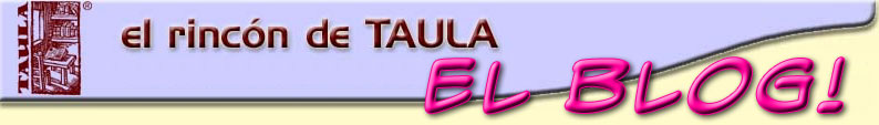 El rincn de Taula. El Blog!!!