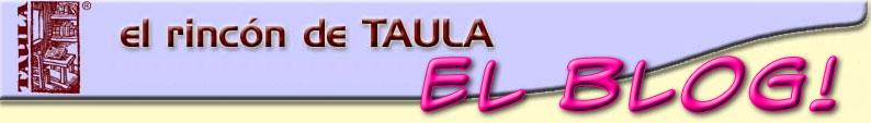 El rincón de Taula. El Blog!!!