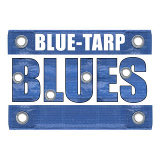 Blue Tarp Blues