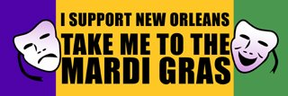 I support New Orleans. Take me to the Mardi Gras.