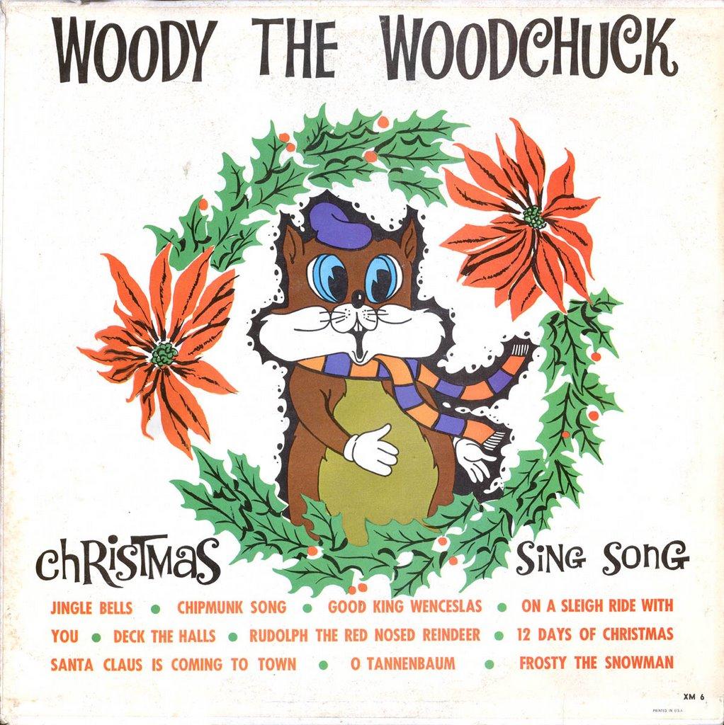 A Christmas Yuleblog: Woody The Woodchuck - Christmas Sing Song