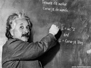 Einstein descobre a formula da melhor cerveja do mundo