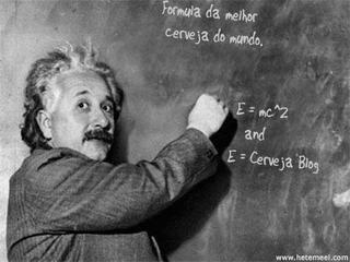 Einstein descobre a formula da melhor cerveja do mundo