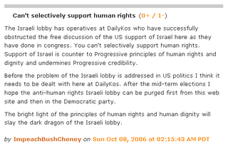 "Picture: Commenter ImpeachBushCheney rants about the power of the Israeli lobby, states that supporting Israel is contrary to Progressive principles and calls for the purge of ""Israeli lobby operatives"" from Daily Kos and the Democratic Party"