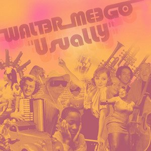 Walter Meego -- Usually