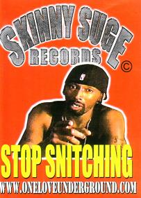 Stop Snitching by Skinny Suge Records