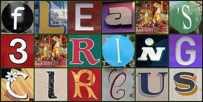 Mosaic reads, Flea's 3-Ring Circus