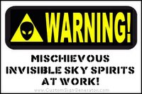 Warning! Mischievous invisible sky spirits at work!