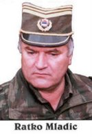 Ratko Mladic - Indicted Serb War Criminal, Mastermind of Srebrenica Massacre, 7/11 1995.