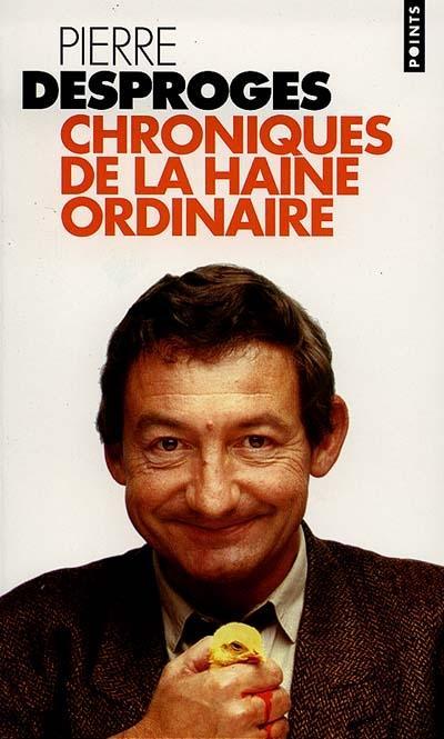 Chroniques de la haine ordinaire de Pierre Desproges [MULTI]