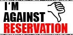 I'm against reservation. Are you?