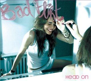 Bad Flirt - Head On