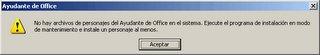 No hay archivos de personajes del Ayudante de Office en el sistema. Ejecute el programa de instalación en modo de mantenimiento e instale un personaje al menos.