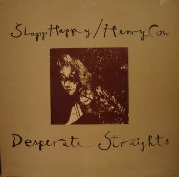 Desperate Straights - Slapp Happy / Henry Cow