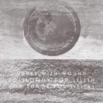 Soliloquy For Lilith - Nurse with Wound