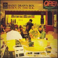 Badly Drawn Boy - Born in the U.K.