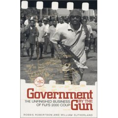 Government of the Gun- Fiji 2000 Coup's unfinnished business
