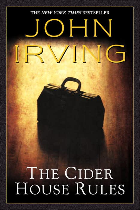 the cider house rules 2 essay The paperback of the the cider house rules by john irving at barnes & noble free shipping on $25 or more father's day gifts  favorite paperbacks:.