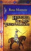 Rosa Montero. Historia del rey transparente