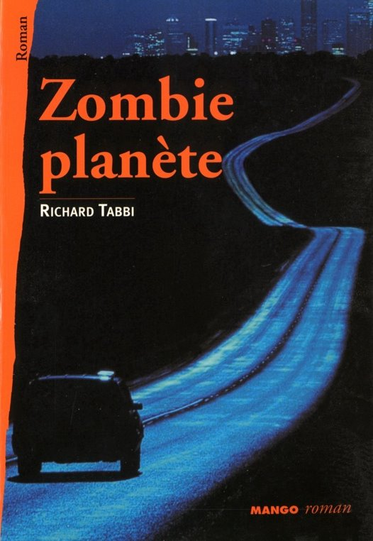 zombie planete zombie planete le roman. Black Bedroom Furniture Sets. Home Design Ideas