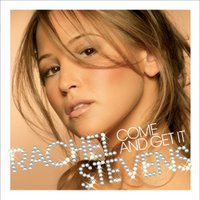 Rachel Stevens Come And Get It