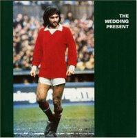 The Wedding Present, 'George Best'