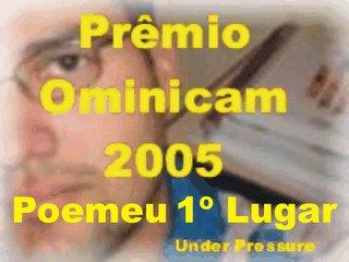 Poetando com Poetas... venceu o Prêmio Omnicam-2005, com 82,02% dos votos. Obrigado a todos!!!