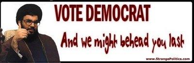 Vote Democrat We Might Behead You Last