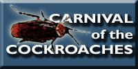 Carnival of the Cockroaches