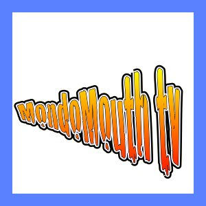 MondoMouth TV