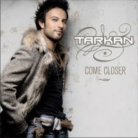 Cover of Tarkan's debut English language album Come Closer
