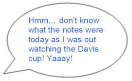 Yaay! not notes today as I was out to the davis cup game!