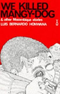 We killed Mangy-Dog by Luis Bernardo Honwana