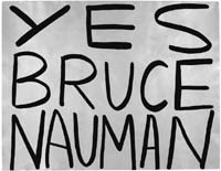 Yes Bruce Nauman