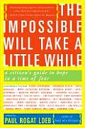 book The Impossible Will Take A Little While