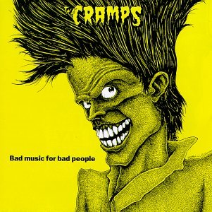 bad music for bad people by the cramps