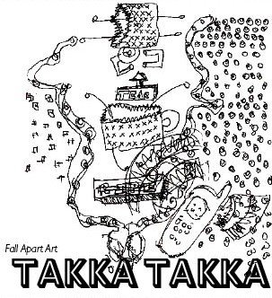 Takka Takka Fall Apart Art EP