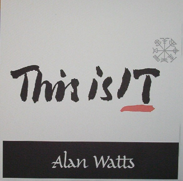 Siltblog: Excuse Me While I Kiss This Guy...Alan Watts And ...