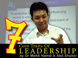 7 Core Traits Of Leadership By Dr Mohd Hamdi Abd Shukor