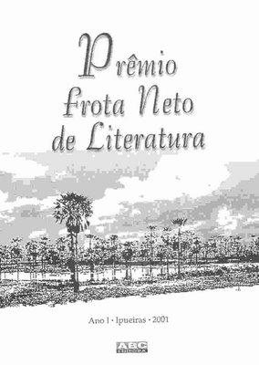 O Primeiro Prêmio Frota Neto de Literatura - Por Bérgson Frota / Fortaleza
