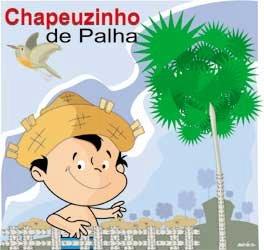 Chapeuzinho de Palha - Por Dalinha Catunda / Rio de Janeiro