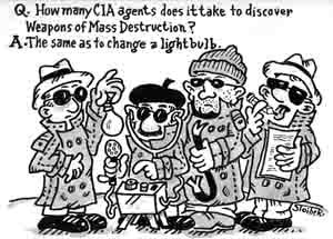 How many CIA agents does it take to discover WMD? / The same as it takes to screw in a light bulb. - Political Cartoon