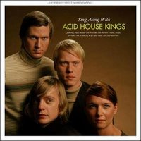 Acid House Kings – Sing Along With